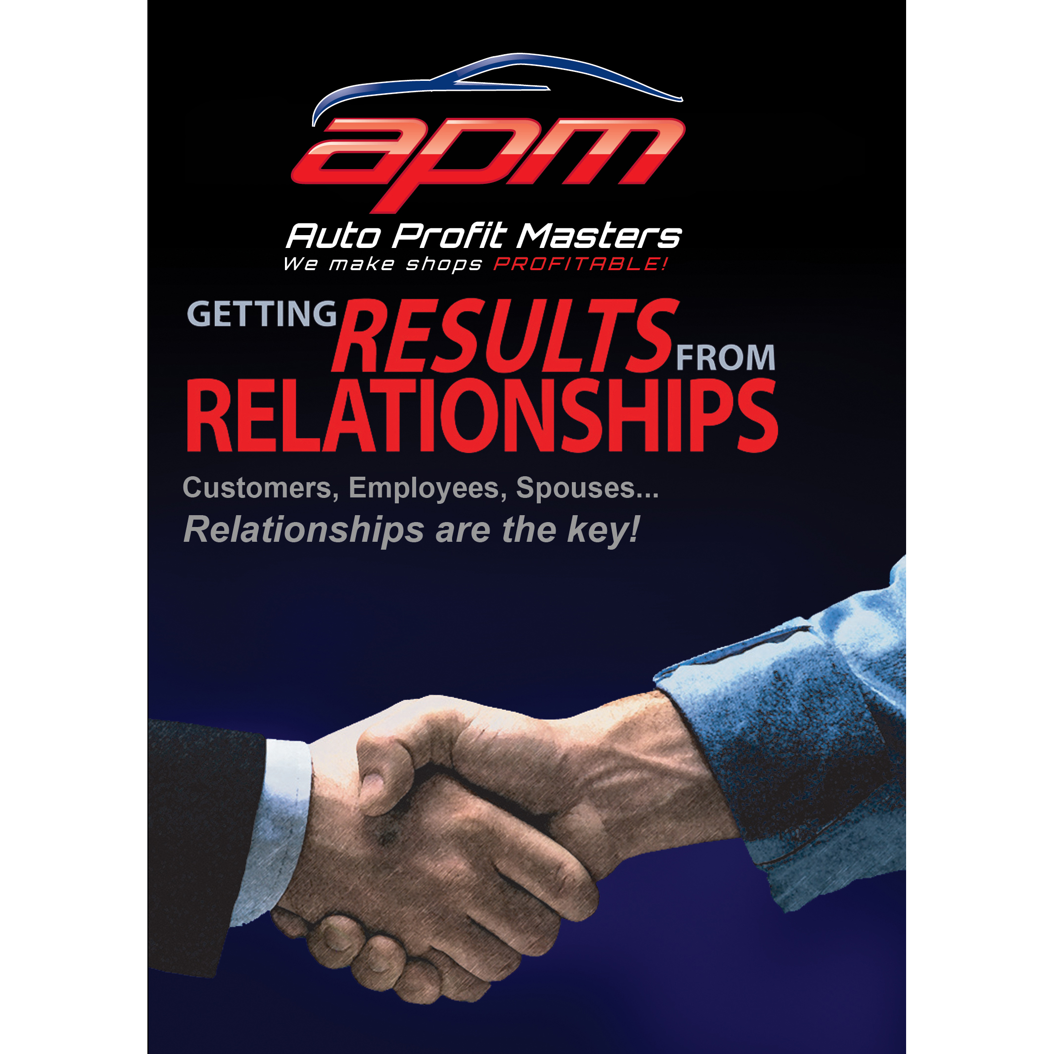 Getting Results from Relationships - AMi Approved Class - Auto Profit Masters Shop Owner Training